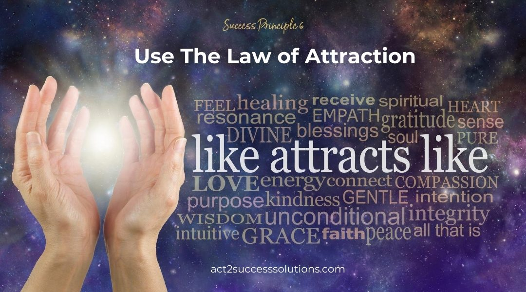 Use The Law of Attraction